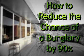 How to Reduce the Chance of A Burglary by 90%